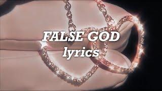Taylor Swift - False God (Lyrics)