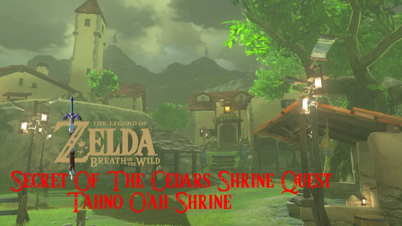 Great Zelda BoTW Secret Of The Cedars Shrine Quest, Tahno Ou0027ah Shrine