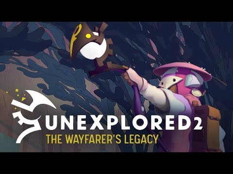 Unexplored 2: The Wayfarer's Legacy - Official Gameplay Demo |