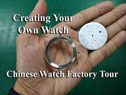 Creating Your Own Watches From China Watch Factory Tour