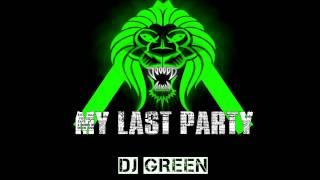 My Last Party - Dj Green(LatinoAmerica - Chile)