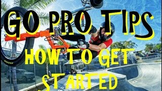 GO PRO TIPS, HOW TO GET STARTED! TUTORIAL VIDEO