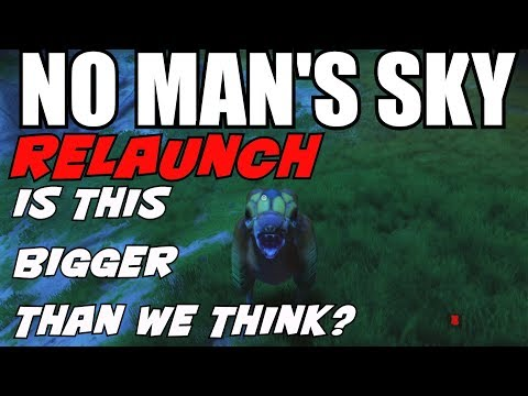 No Man's Sky! MAJOR relaunch! Is this bigger than we are thinking!?