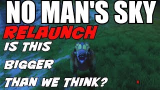 No Mans Sky MAJOR relaunch Is this bigger than we are thinking