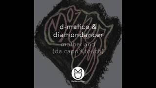 D-Malice & Diamondancer - Motherland (Da Capo