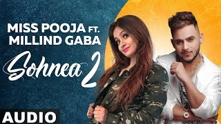 Sohnea 2 (Full Audio) | Miss Pooja Ft Millind Gaba | Latest Punjabi Songs 2019 | Speed Records