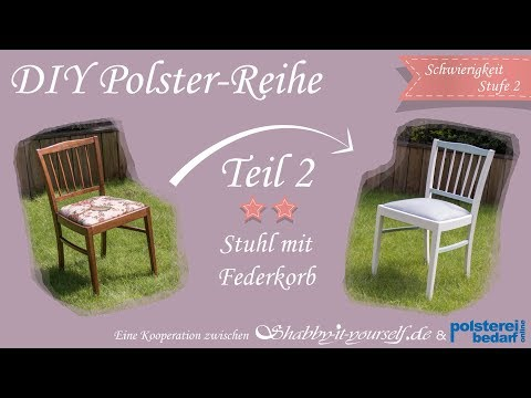 Einen Stuhl Mit Federkorb Selber Polstern ★ Das Große Polster-Tutorial TEIL 2