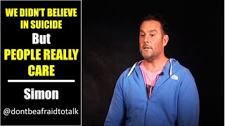 Don't be afraid to TALK, Simons story