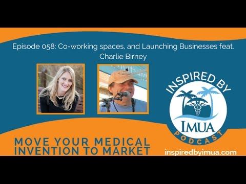 058   Co working spaces, and Launching Businesses feat  Charlie Birney