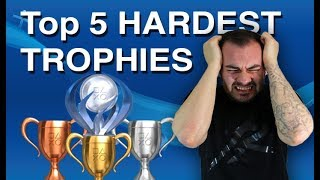 Top 5 Hardest PSN Trophies I