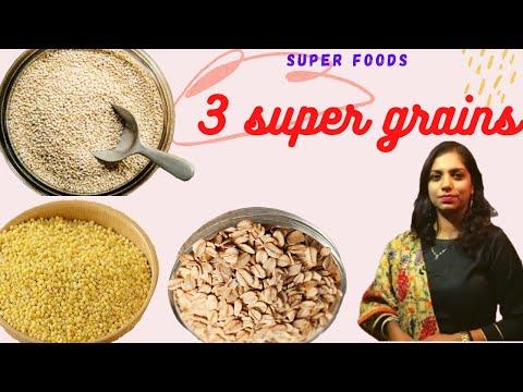 Super Grains As Super Foods||High Protein Grains