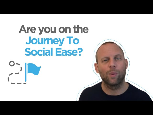 Are you on the #JourneyToSocialEase? [Testimonial]