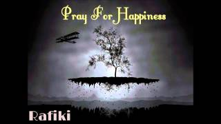Rafiki Dj Mix - Pray For Happiness 2013