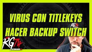 Protegerse de virus en Switch con titlekeys CFW. Backups de la NAND.