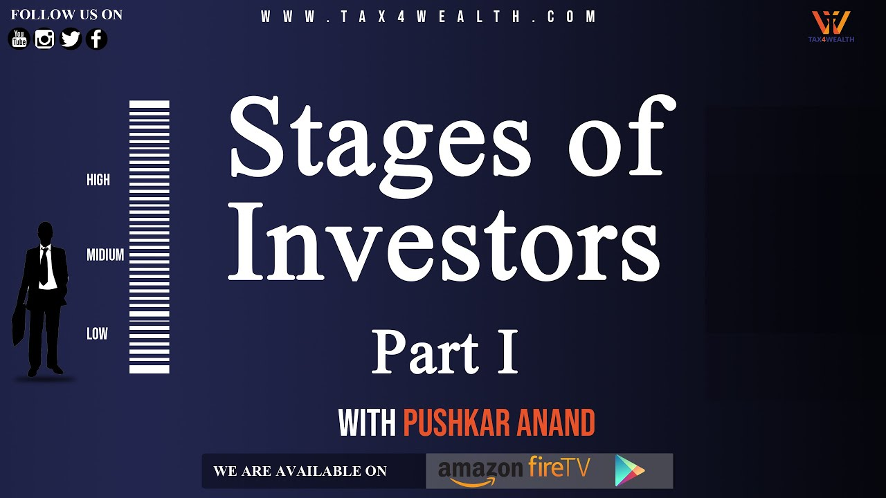 Investment : Stages of Investors Part I