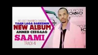 Ahmed Ceegaag 2014 Yaan Laga Dareemin Track 4 Saam