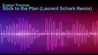 Evelyn Thomas - Stick To The Plan (Laurent Schark Disco Remix)