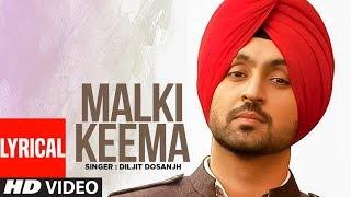 Diljit Dosanjh | Malki Keema (Full Lyrical Song) | Smile | Punjabi Songs | T Series