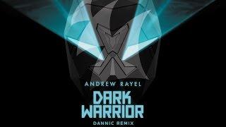 Andrew Rayel  - Dark Warrior (Dannic Remix) [Hardwell On Air 208]