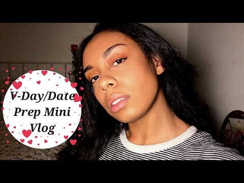 V-day/Date Prep Mini Vlog
