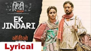 Ek Jindari Full Audio Song | Hindi Medium | Irrfan Khan, Saba Qamar | Sachin -Jigar