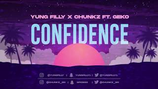 YUNG FILLY X CHUNKZ FT GEKO - CONFIDENCE
