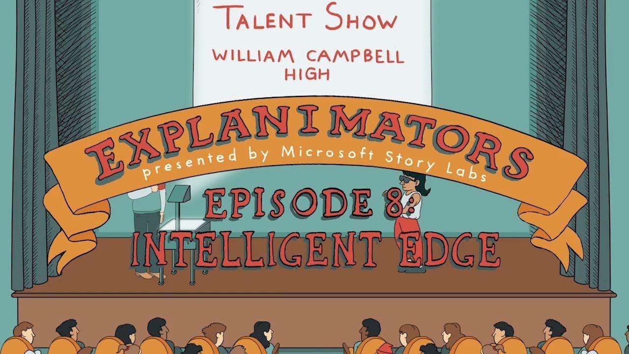 The animated guide to the intelligent edge (Explanimators: Episode 8)