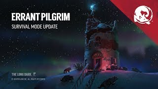 The Long Dark 1.66  ERRANT PILGRIM
