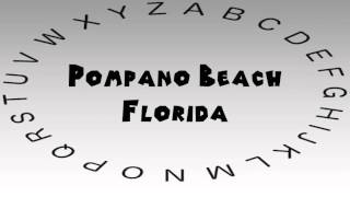 How to Say or Pronounce USA Cities — Pompano Beach, Florida