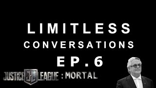 Cancelled Justice League Movie | LIMITLESS CONVERSATIONS: EPISODE 6