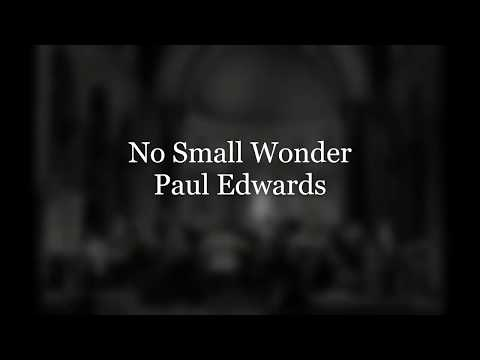No Small Wonder - Paul Edwards: LUCC 12 Days of Christmas, Day 11