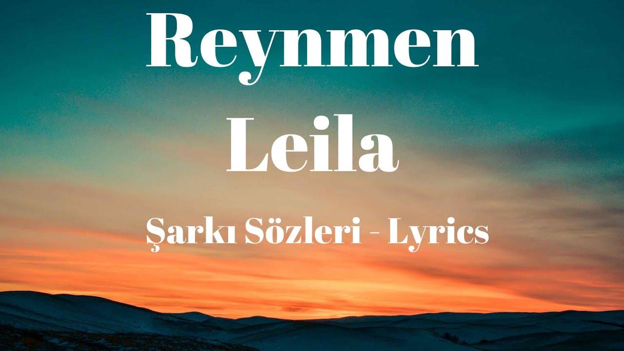 Leila Sarki Sozleri Lyrics Reynmen Youtube