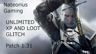 The Witcher 3- UNLIMITED XP AND LOOT! PATCH 1.31