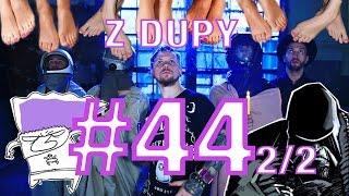 Stopy, Polscy Bohaterowie, Dick4Dick - Z DUPY #44 2/2