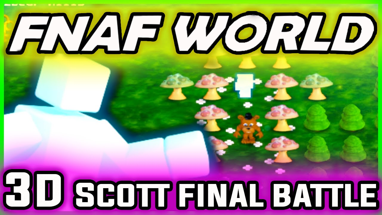 FNAF World 3D SCOTT CAWTHON FINAL BOSS | FNAF World ENDING HARD | FNAF  World All Characters