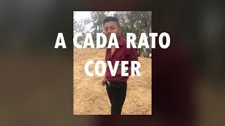 A cada rato cover by Erik Martínez