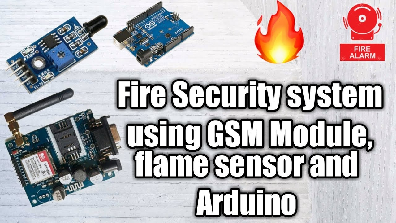 Fire Security System Using GSM Module ,flame sensor and Arduino