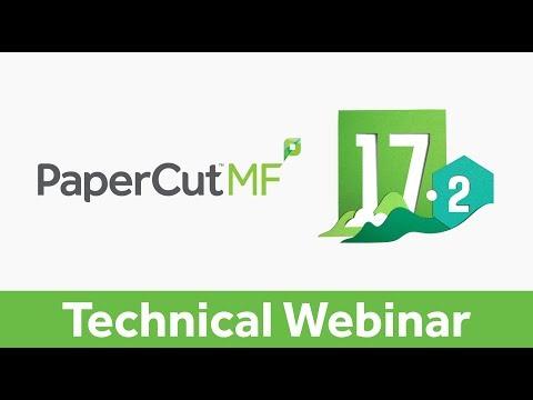 PaperCut MF 17.2 | Technical Webinar