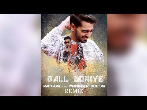 Gall Goriye (Remix) - Raftaar & Maninder...
