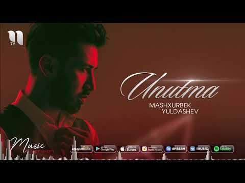 Mashxurbek Yuldashev - Unutma | Машхурбек Юлдашев - Унутма (music version)