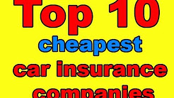 Top 10 cheapest car insurance companies 2017
