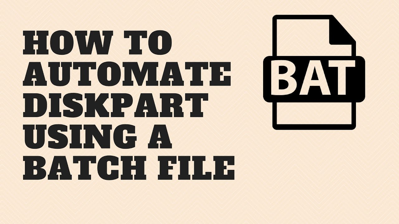 How to Automate Diskpart using a Batch File
