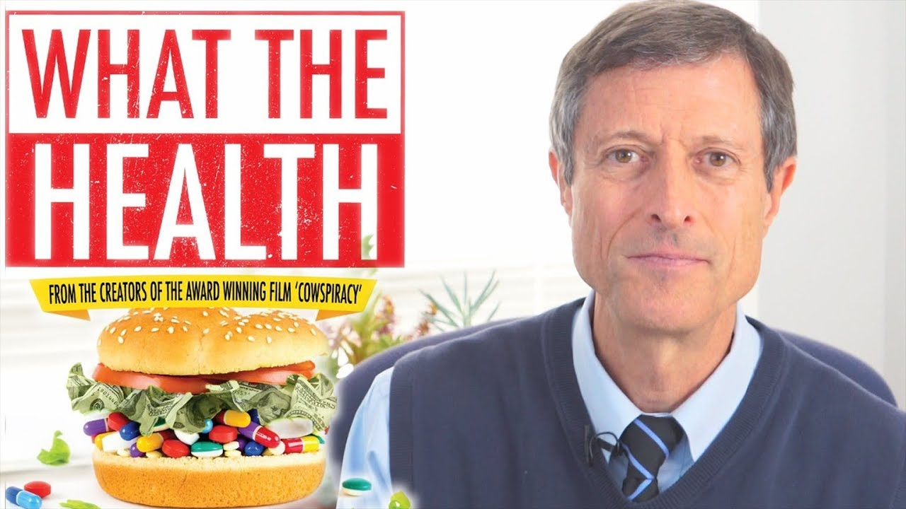 DEBUNKING WHAT THE HEALTH FILM w/ Dr. Neal Barnard