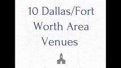 180 - 10 Dallas/Fort Worth Area Venues