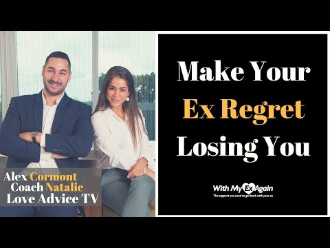 how to make your ex regret losing you