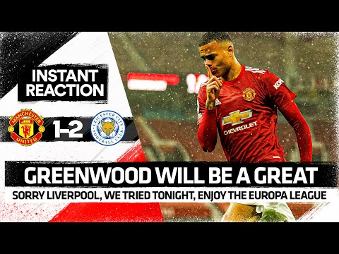 Greenwood GREAT: Liverpool, Enjoy Europa   Man United 1-2 Leicester City
