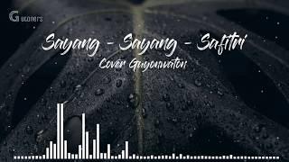 Sayang Sayang - Safitri cover GUYONWATON ( Unofficial Lyric Video )