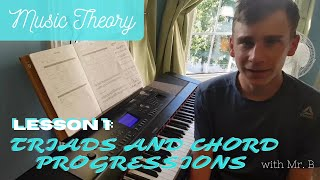 Music Composition and Theory - Lesson 1: Triads and Chord Progressions with Mr. B!