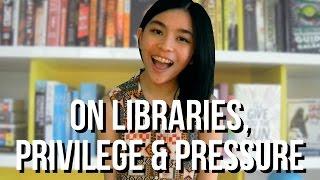 On Libraries, Privilege and Pressure