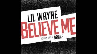 Repeat youtube video Lil Wayne Believe Me Feat. Drake